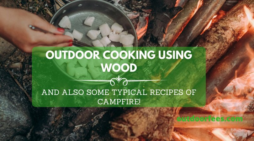 Outdoor Cooking using Wood